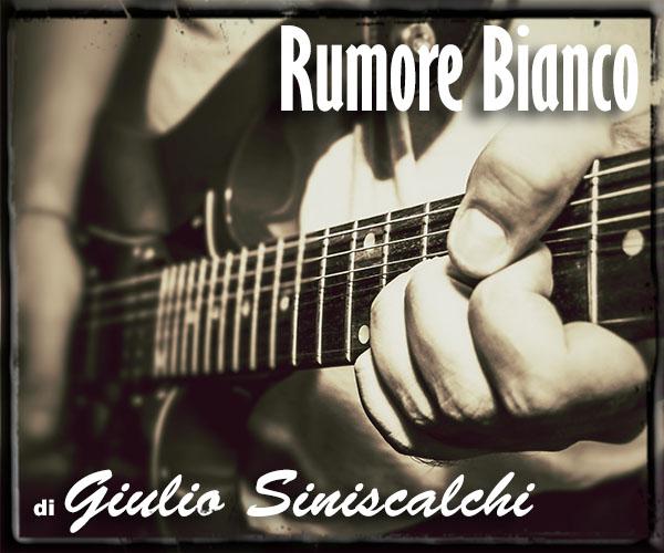 Il Blog sulla musica Rumore Bianco di Giulio Siniscalchi per La Gazzetta Augustana.it