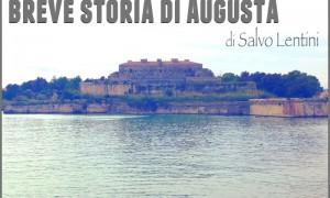 Breve storia di Augusta: via Garsia, viale Veneto, via Xifonia, via Alabo, via La Ferla, via Limpetra, via della Rotonda, vie Marina Levante e Ponente