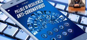 Pillole di resilienza anti-coronavirus. Dalla negazione all'ansia da pandemia, la tecnologia diventa ponte di emozioni